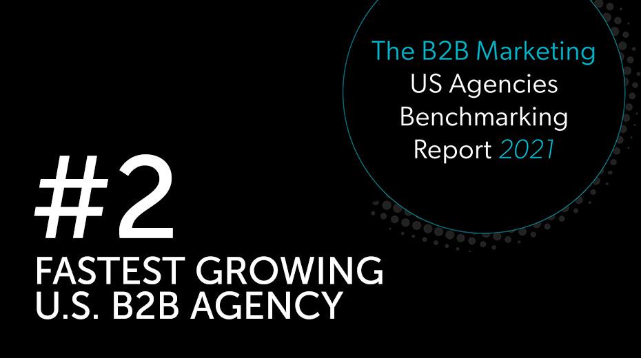 Image for The B2B Marketing US Agencies Benchmarking Report 2021 saying #2 fastest growing U.S. B2B Agency